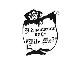 CLEARANCE Count Dracula Vampire did someone say Bite Me Rubber Stamp