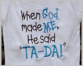 When God Made Me He Said TA DA Layette Gown
