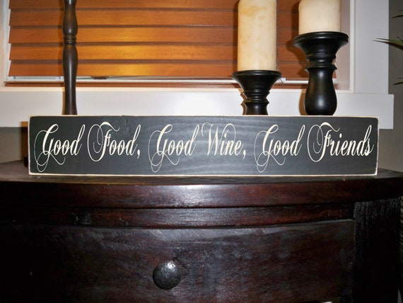 Good Food, Good Wine, Good Friends, Wine, Food, Friends, wood sign, Style HM23