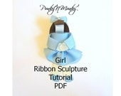 Girl Clara Ribbon Sculpture Tutorial Instructions PDF EBook INSTANT DOWNLOAD
