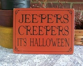 Halloween Sign Jeepers Creepers It's Halloween Wood Painted