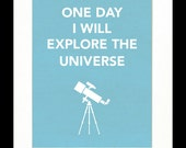 Children's Art Print Poster, Nursery Art, Children's Room, Telescope, Astronaut, One Day I Will Explore the Universe, 11x14 Print