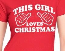 This Girl Loves Christmas Shirt tshirt womens T shirt