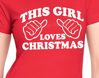 This Girl Loves Christmas Shirt tshirt womens T shirt