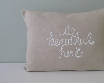 Pillow Cover. Cushion Cover. It's Beautiful Here - 12 x 16 inches by Sweetnature Designs - Choose your fabric and ink color