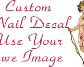 Custom Nail Decal for Use Your Own Image