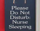 Please Do Not Disturb: Nurse Sleeping wood sign