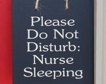 Please Do Not Disturb: Nurse Sleeping wood sign