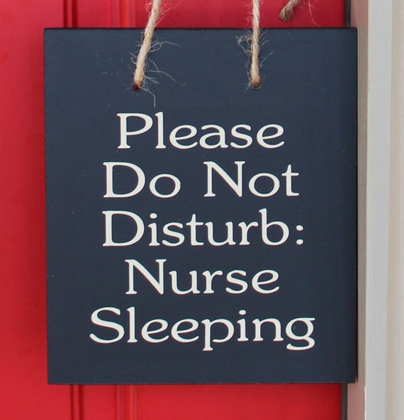 Please Do Not Disturb: Nurse Sleeping wood sign - BEIGE vinyl lettering  *ORDER BY December 17th for guaranteed Christmas Delivery