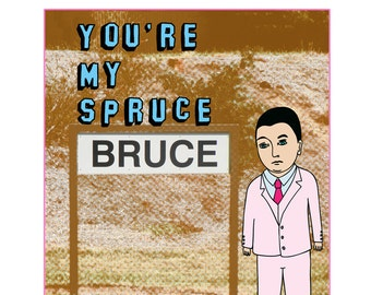 Canberra Card - You're My Spruce Bruce
