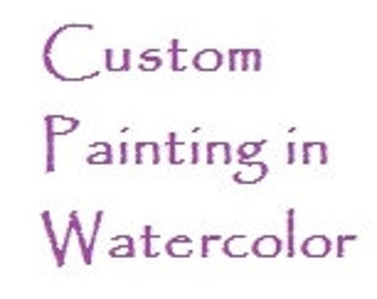 Custom Painting in Watercolor Starting Price 50 dollars, based off of a photograph that the buyer sends in