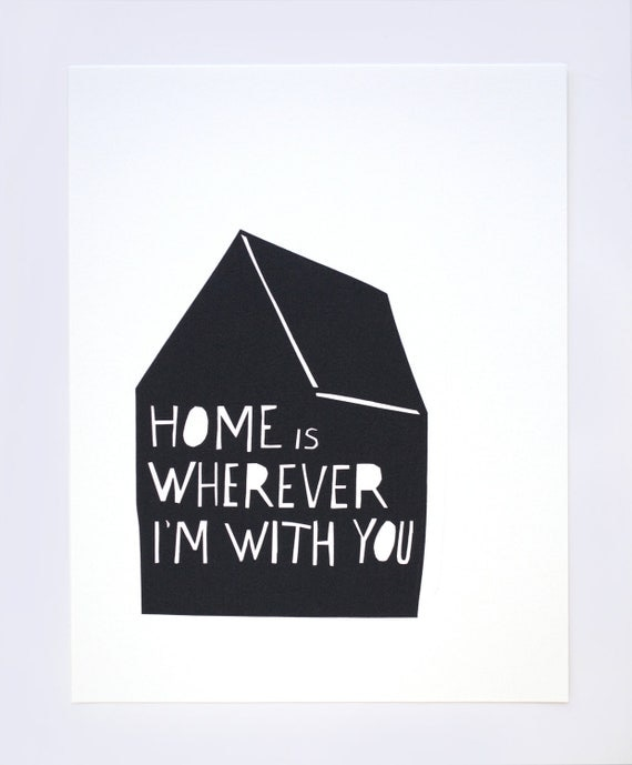 Home is Wherever I'm With You Print in Black