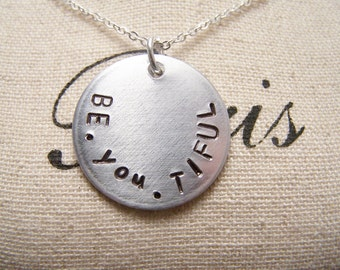 Be. YOU. tiful Necklace. Be yourself. Be Strong. Be Confident. You are Special