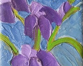 Original FIRST IRISES Impressionist ACEO Oil Painting Miniature Lynne French 2.5 x 3.5 Art
