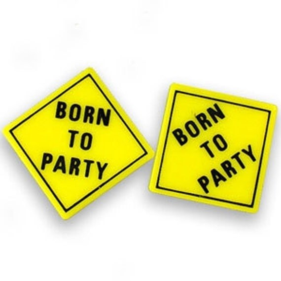 Vintage Born to Party Earrings DEADSTOCK