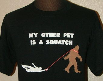 My Other Pet Is A Squatch