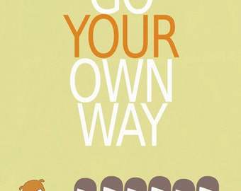 Go your own way poster,motivational art print,inspiring artwork , typography wall art,room decoration,positive wall picture,gift ideas