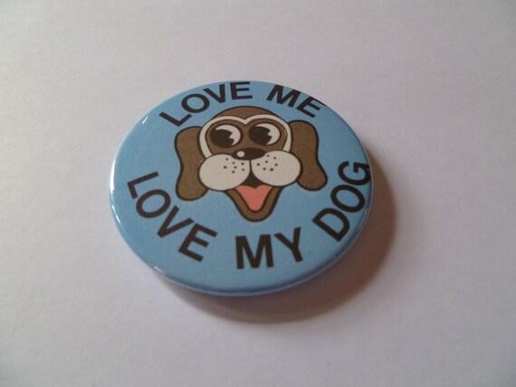 Love me Love my Dog Magnet