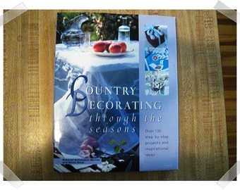 Country Decorating through the Seasons/Hardcover Book/1999*