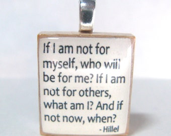 Hillel quote - If I am not for myself, who will be for me - white Scrabble tile pendant