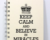 Miracles Prayer Journal Notebook Diary Sketch Book - Keep Calm and Believe in Miracles - Small Notebook 5.5 x 4.25 Inches - Ivory