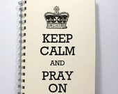 Large Prayer Journal Diary Notebook Sketch Book - Keep Calm and Pray On - Large Size 8.5 x 5.5 Inches - Ivory