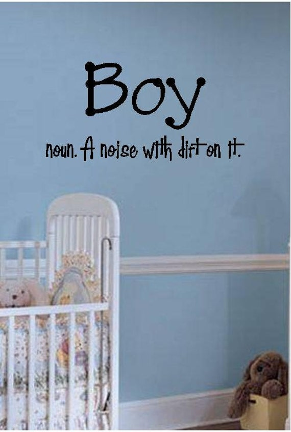 Quotes About A Boy You Like: Items Similar To Quote-Boy Noun A Noise With Dirt On It