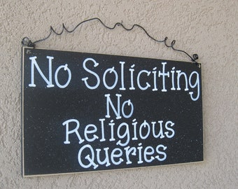 Free Shipping - No Soliciting, No Religious Queries sign (black) for home and office sign