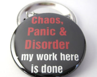 Chaos, Panic and Disorder Funny Pinback Button Badge, pins for backpacks, Pinback Button gift, Button OR Magnet - 1.5″ (38mm)