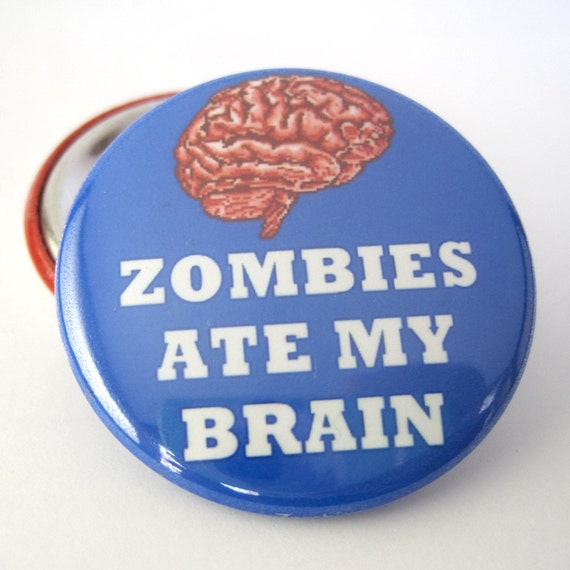 Zombies Ate My Brain 1 1/2 inches (38mm) Photo Pinback  Button or Magnet