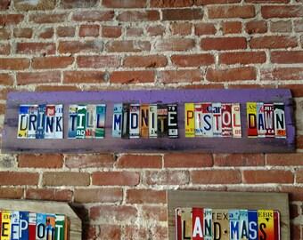 DRiNK TiLL MiDNITE PiSTOL DaWN OOAK upcycled recycled license plate art sign tomboyART tomboy