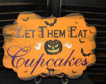 "Halloween Sign ""Let Them Eat Cupcakes"" Sign /Halloween Party Decor/READY TO SHIP"