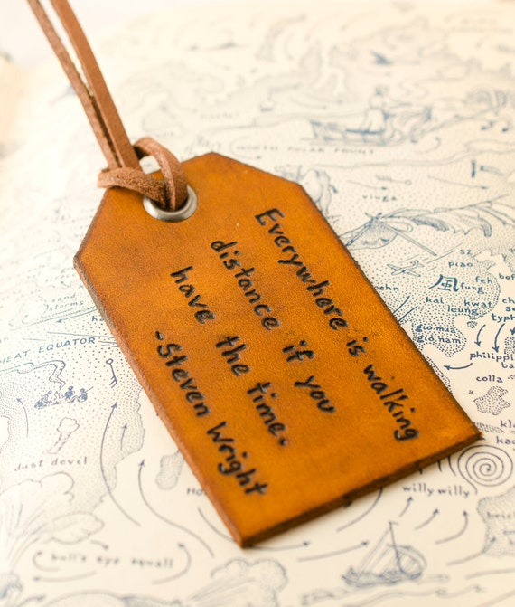 Travel Leather Luggage Tag, Custom Leather Tag, Personalized Luggage Tag, Everywhere is Walking Distance- Hand Carved Leather Luggage Tag