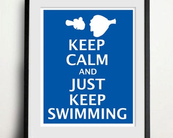 Digital Download - Keep Calm and Just Keep Swimming - 8 x 10 inch print - Finding Nemo