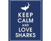 Keep Calm and LOVE SHARKS - Art Print (Featured in Navy) Keep Calm Art Prints and Posters