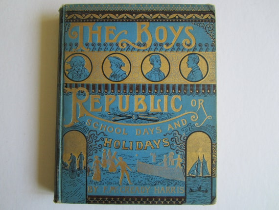Vintage Children's Book The Boys Republic by F.McCready Harris 1885 School Days and Holidays Illustrated Instructional