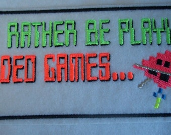 I'd rather be playing video games... embroidered iron on patch in neon colors