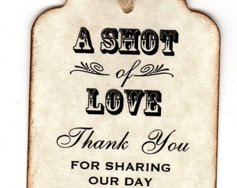 100 Shot Of Love Wedding Favor Thank You Shot Glass Liquor Or Wine Bottle Label Tags - Vintage Style