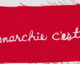 L'anarchie c'est je (Anarchy is I) Hand printed patch, situationist quote