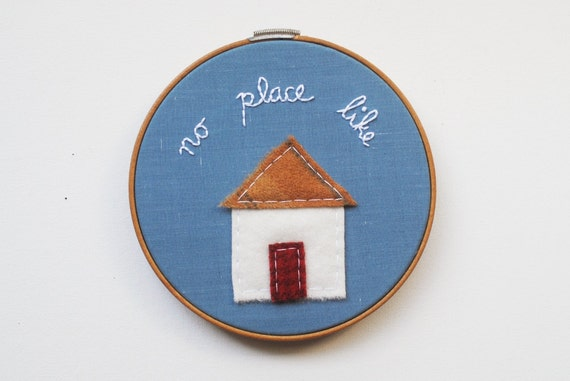 No Place Like Home - Handmade Embroidery Hoop Wall Art - Wool Country Primitive House