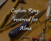 Reserved for Alma:  custom recycled ring