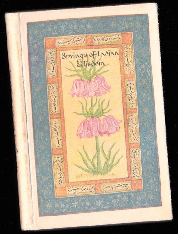 1965 vintage Springs of INDIAN WISDOM gift BOOK Aurobindo Gandhi Hitopadesa Ramakrishna Tagrove