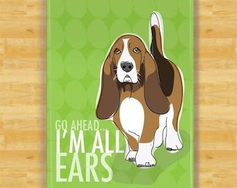 Basset Hound Magnet - Go Ahead I Am All Ears - Basset Hound Gift Fridge Dog Refrigerator Magnets