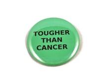 Tougher Than Cancer -   Green  2.25 inch button/pin Cancer Survivor Walk Liver Cancer Courage Awareness
