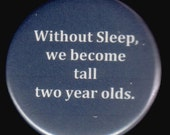 We All Need Sleep Button