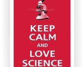 Keep Calm and LOVE SCIENCE Print 13x19 (Color featured: Vintage Red--over 700 colors to choose from)