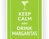 Keep Calm and DRINK MARGARITAS Print 5x7 (Color featured: Sour Apple--over 700 colors to choose from)