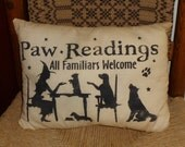 Paw Readings Dogs All Familiars Welcome Country Primitive Autumn Fall Halloween Pillow Cupboard Tuck Sitter