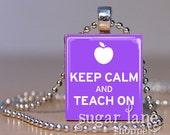 Keep Calm and Teach On Scrabble Necklace (TC2E - Purple, White, Apple) - Scrabble Tile Pendant with Chain
