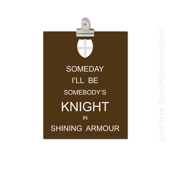Kids Wall Art, Children's Art Print Poster, Typography Print, Woodland Nursery, Knight, Someday I'll Be Somebody's Knight In Shining Armour